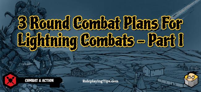 3-round-combat-plans-for-lightning-combats-part-I