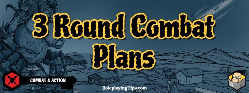 3 Round Combat Plans Banner
