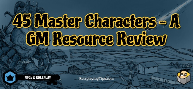 45-master-characters-a-gm-resource-review