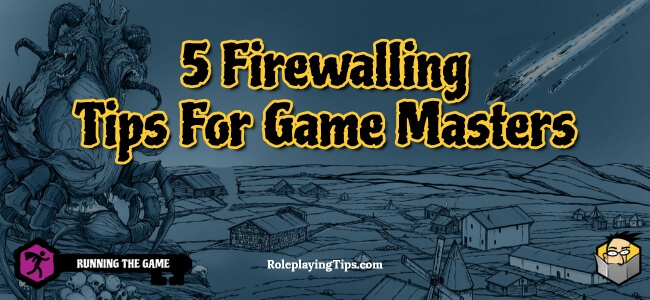 5-firewalling-tips-for-game-masters