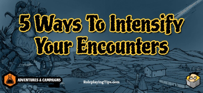 5-ways-to-intensify-your-encounters