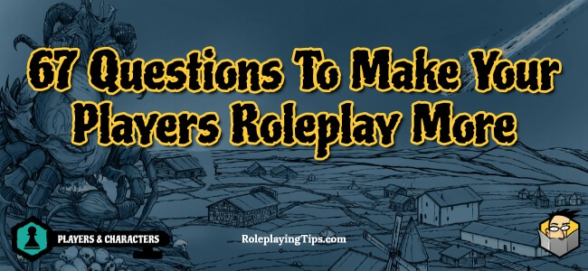 67-questions-to-make-your-players-roleplay-more