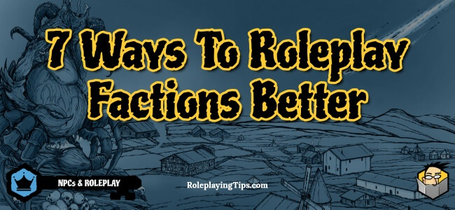 7-ways-to-roleplay-factions-better