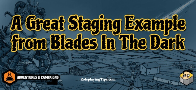 a-great-staging-example-from-blades-in-the-dark