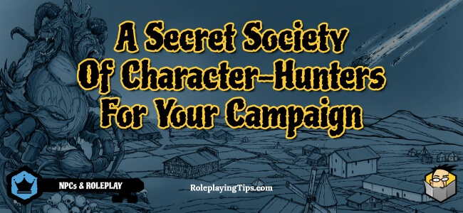 a-secret-society-of-character-hunters-for-your-campaign