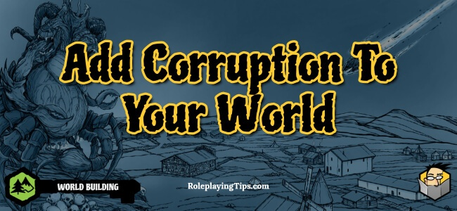 add-corruption-to-your-world