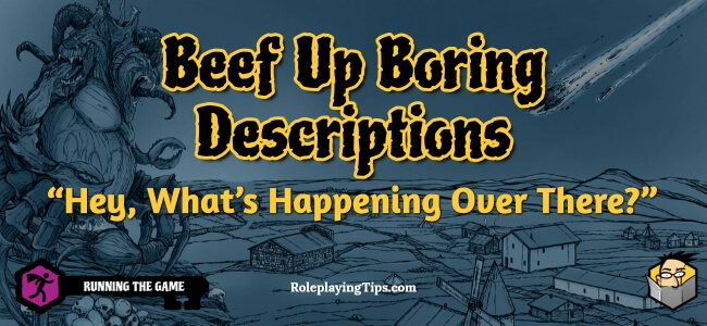 beef-up-boring-descriptions-hey-what's-happening-over-there