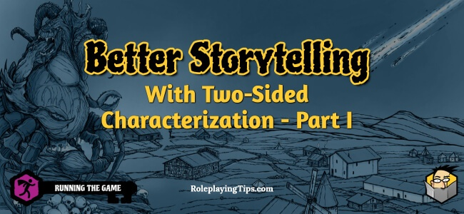 better-storytelling-with-two-sided-characterization-part-I