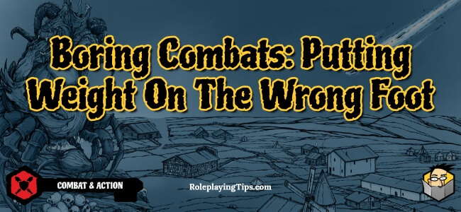 boring-combats-putting-weight-on-the-wrong-foot