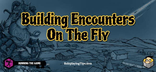 building-encounters-on-the-fly