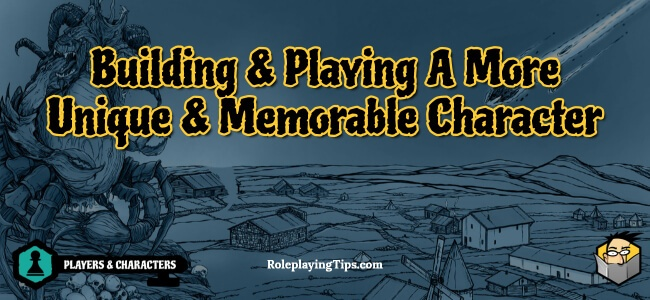 building-playing-a-more-unique-memorable-character