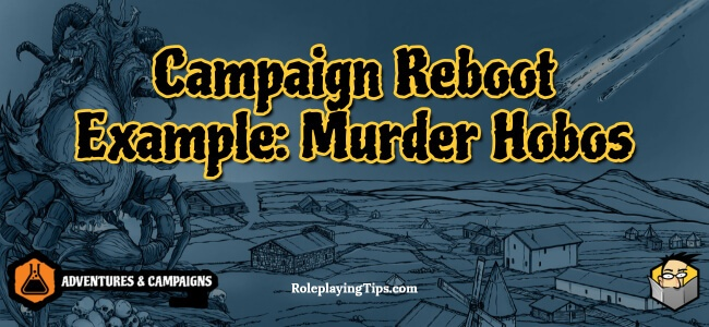 campaign-reboot-example-murder-hobos