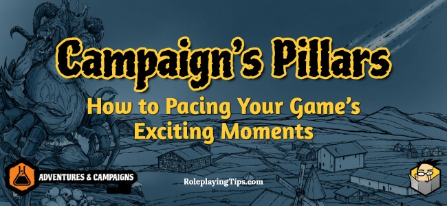 campaign's-pillars-how-to-pacing-your-game's-exciting-moments