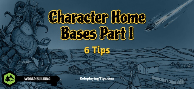 character-home-bases-part-i-6-tips