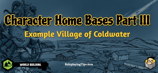 character-home-bases-part-iii-example-village-of-coldwater