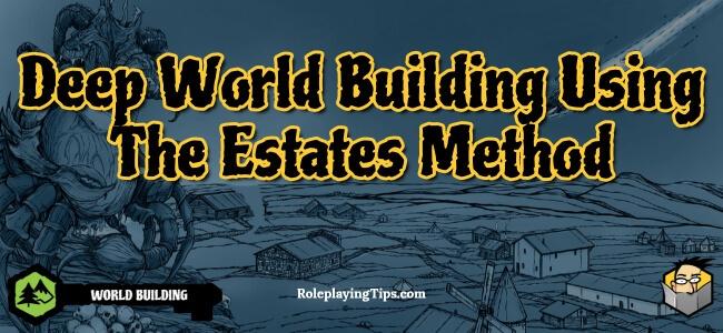 deep-world-building-using-the-estates-method