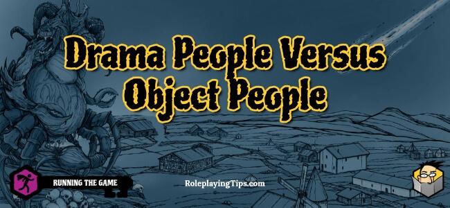 drama-people-versus-object-people