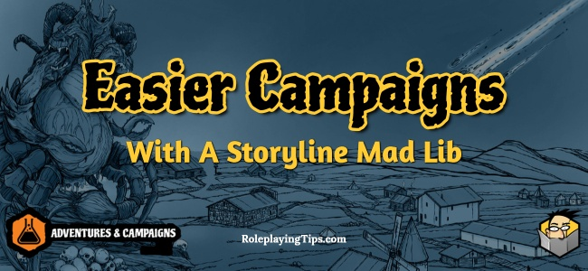 easier-campaigns-with-a-storyline-mad-lib