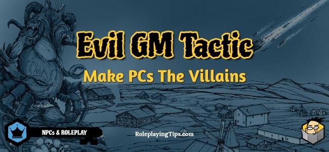 evil-gm-tactic-make-pcs-the-villains