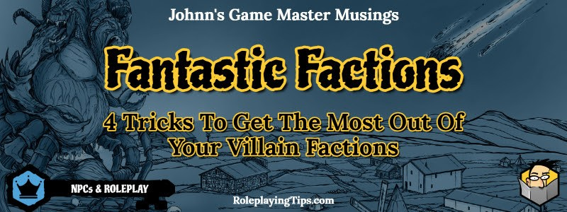 fantastic-factions-4-tricks-to-get-the-most-out-of-your -villain-factions