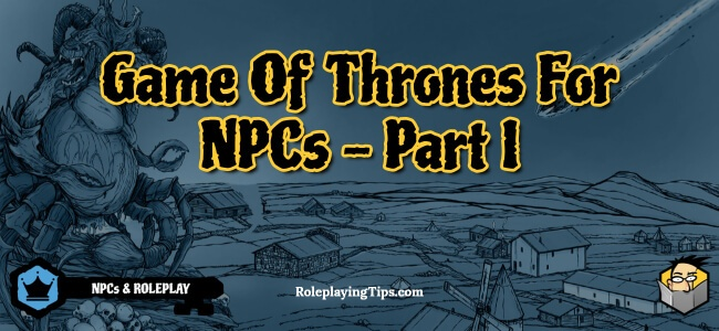 game-of-thrones-for-npcs-part-i