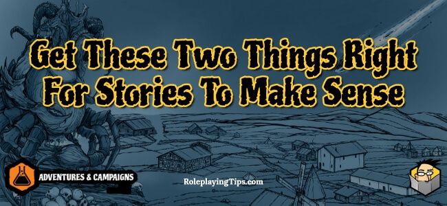 get-these-two-things-right-for-stories-to-make-sense