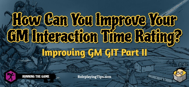 how-can-you-improve-your-gm-interaction-time-rating-improving-gm-git-part-II