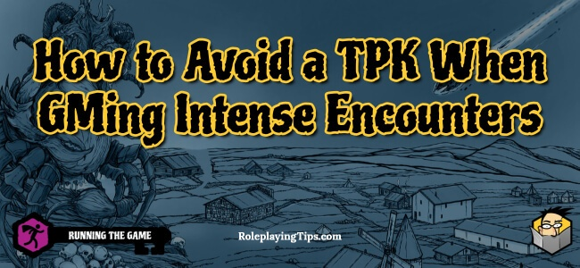 how-to-avoid-a-tpk-when-gming-intense-encounters