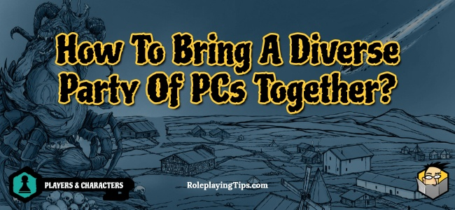 how-to-bring-diverse-party-of-pcs-together