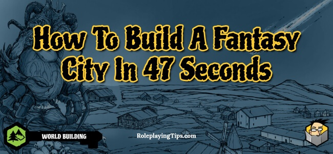 how-to-build-a-fantasy-city-in-47-seconds