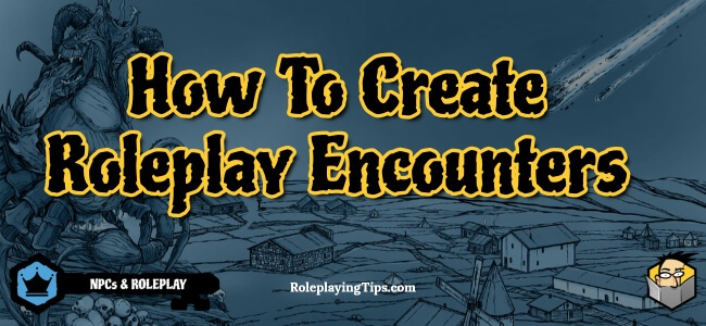 how-to-create-roleplay-encounters