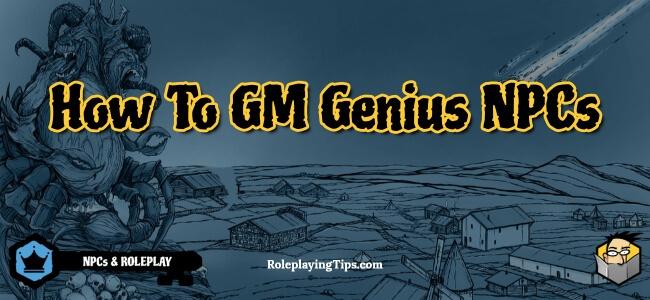 how-to-gm-genius-npcs