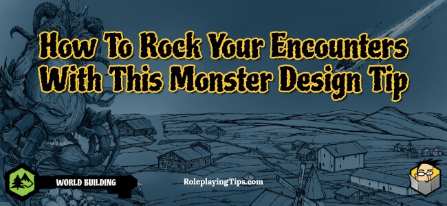 how-to-rock-your-encounters-with-this-monster-design-tip