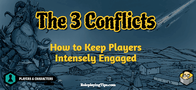 keep-players-intensely-engaged-with-the-3-conflicts