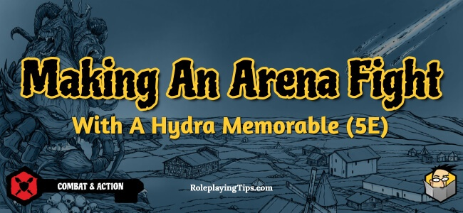 making-an-arena-fight-with-a-hydra-memorable-(5E)
