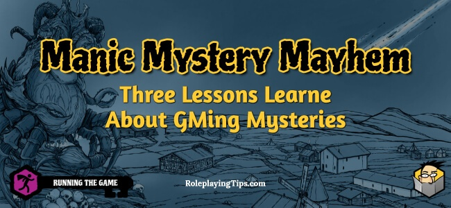 manic-mystery-mayhem-three-lessons-learned-about-gming-mysteries