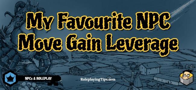 my-favourite-npc-move-gain-leverage