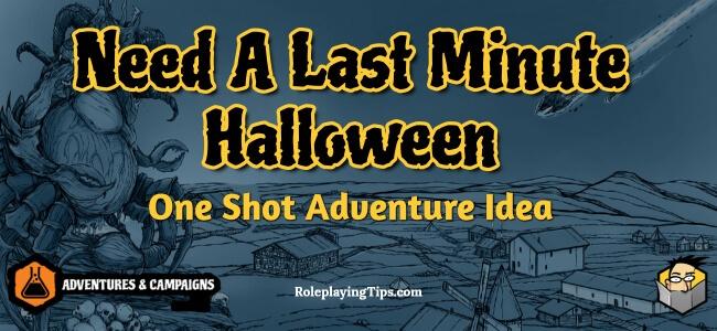 need-a-last-minute-halloween-one-shot-adventure-idea
