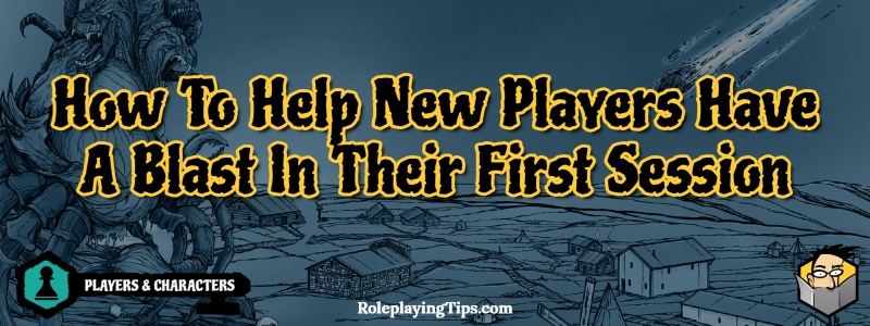 Help New Players Have A Blast In Their First Session Banner