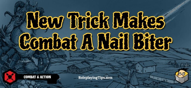 new-trick-makes-combat-a-nail-biter