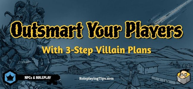 outsmart-your-players-with-3-step-villain-plans
