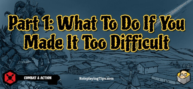 part1-what-to-do-if-you-made-it-too-difficult(1)