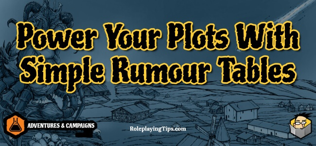 power-your-plots-with-simple-rumour-tables