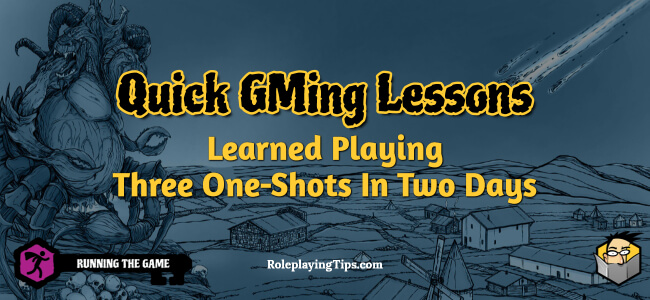 quick-gming-lessons-learned-playing-three-one-shots-in-two-days