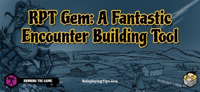 rpt-gem-a-fantastic-encounter-building-tool