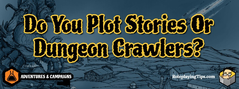 Do You Plot Stories Or Dungeon Crawlers Banner