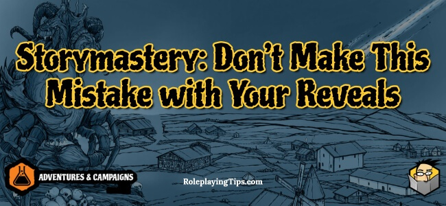 storymastery-don't-make-this-mistake-with-your-reveals