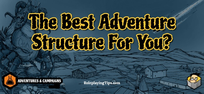 the-best-adventure-structure-for-you