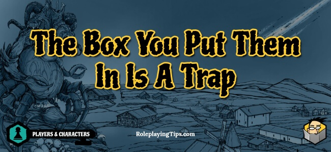 the-box-you-put-them-in-is-a-trap