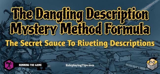 the-dangling-description-mystery-method-formula-the-secret-sauce-to-riveting-descriptions